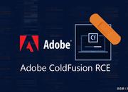 Adobe ColdFusion 任意命令执行漏洞(CVE–2017–11283, CVE–2017–11284)预警